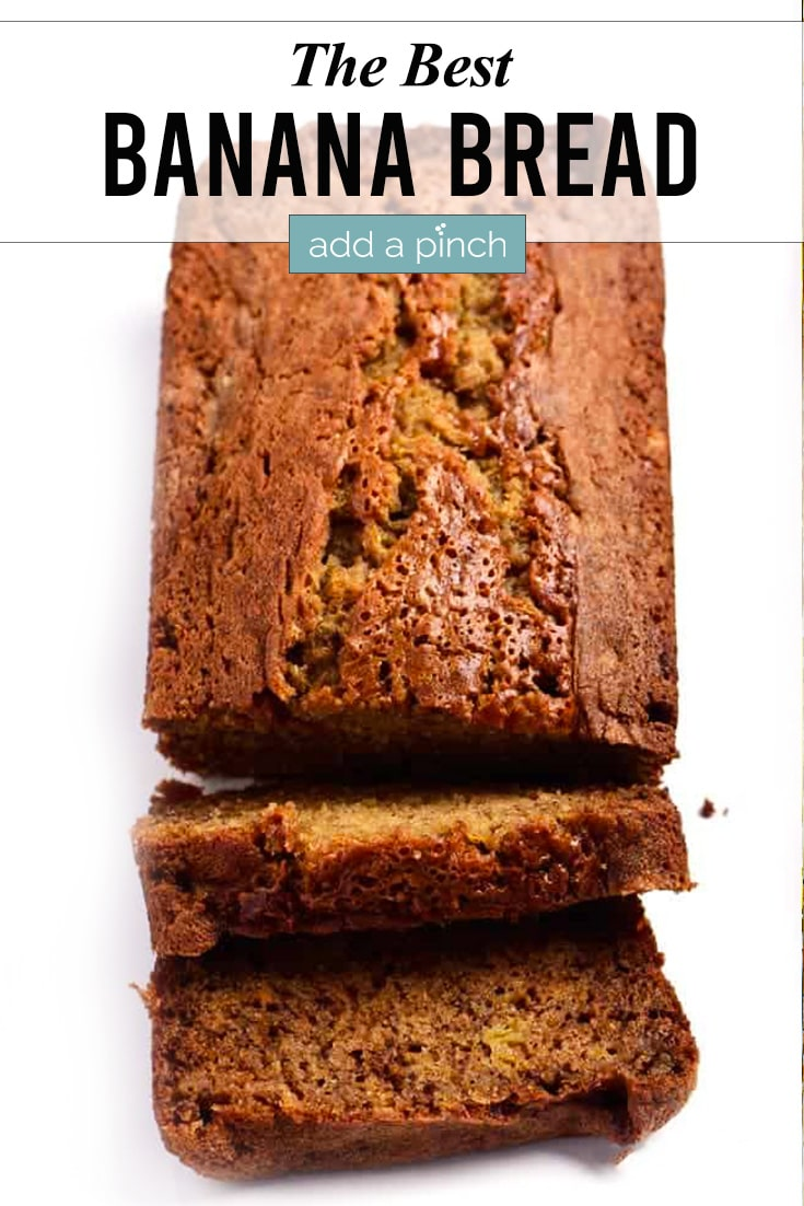 Banana Bread photo with text - addapinch.com