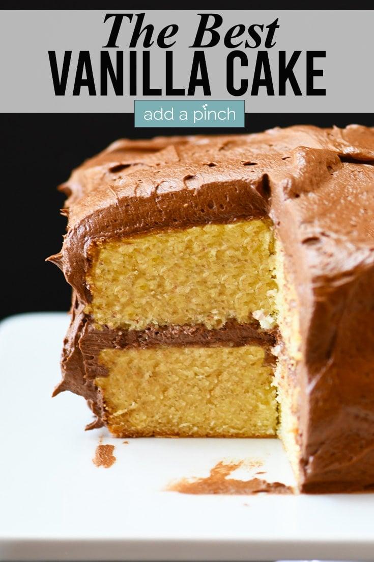 Best Vanilla Cake photo with text - addapinch.com