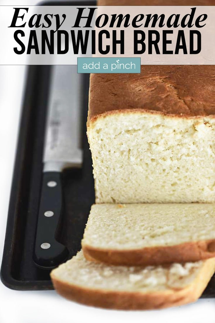 Easy Homemade Sandwich Bread photo with text - addapinch.com
