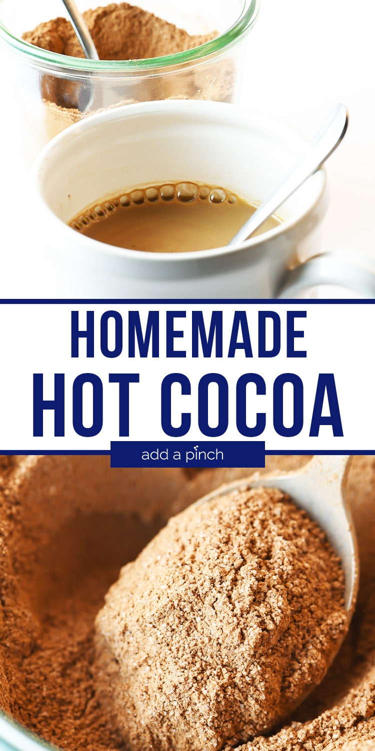 Photo collage of Homemade Hot Cocoa - with text - addapinch.com